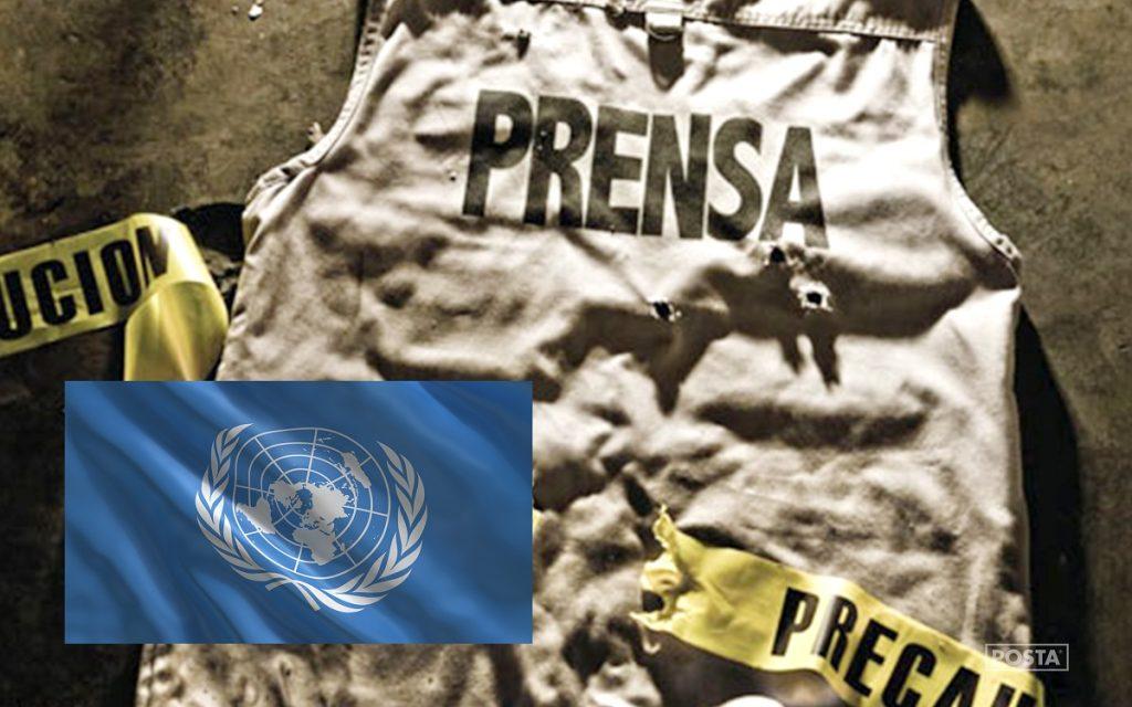 QUE ONU INTERVENGA PARA ESCLARECER ASESINATOS DE PERIODISTAS
