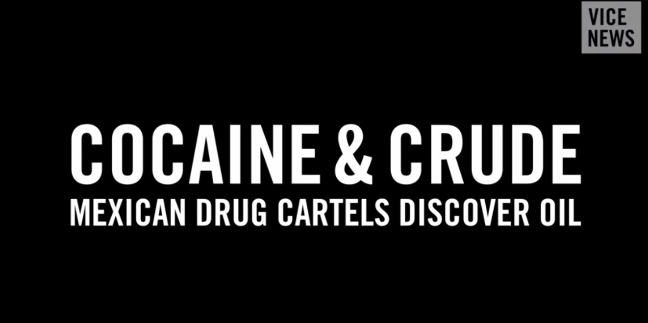 Video: Petróleo mexicano y cárteles de la droga. Documental de Vice News
